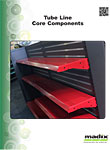 Tube Line Core Components by Madix, Inc.