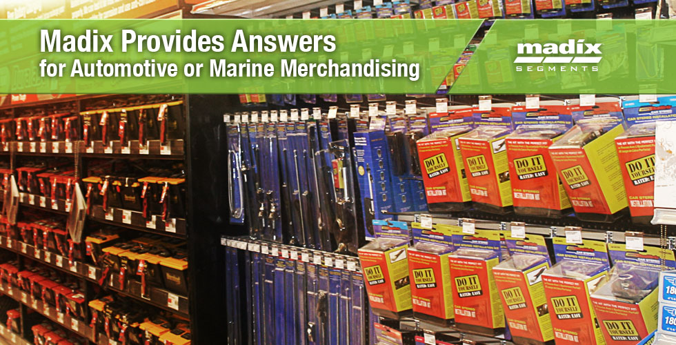 Madix Provides Answers for Automotive or Marine Merchandising